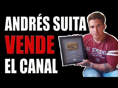 ANDRÉS SUITA VENDE SU CANAL DE YOUTUBE