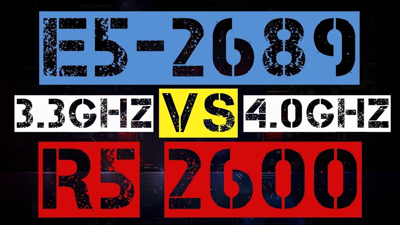 XEON E5-2689 VS RYZEN 5 2600