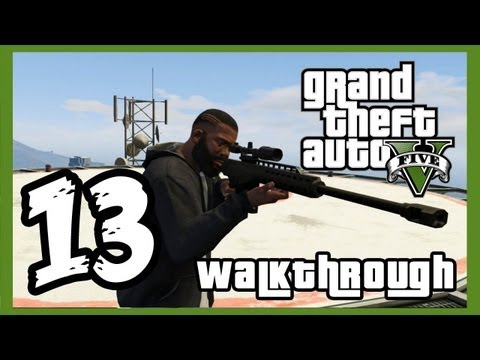 "Grand Theft Auto V Walkthrough PART 13 [PS3] Lets Play Gameplay TRUE-HD QUALITY ""GTA 5 Walkthrough"""