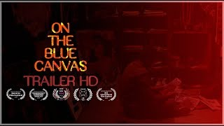 ON THE BLUE CANVAS | Official Trailer [HD] (2019)
