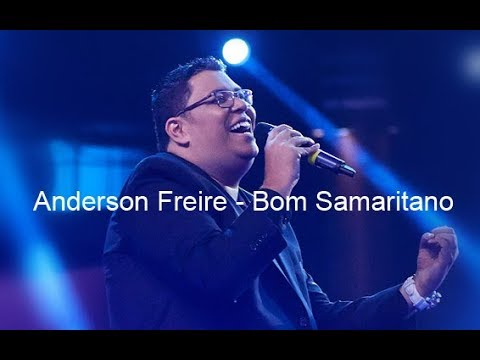 Anderson Freire - Bom Samaritano (Letra) (Cifra)