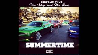 Slim Thug & Z-Ro - Summertime (Explicit)