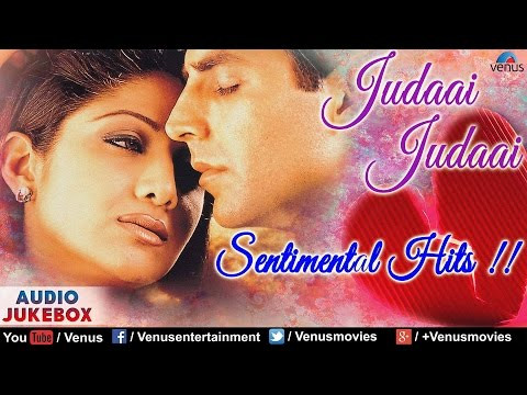 Judaai Judaai - Best Hindi Sad Songs Collection | Break Up Songs | Audio Jukebox