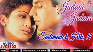 judaai-judaai-best-hindi-sad-songs-collection-break-up-songs-audio-jukebox