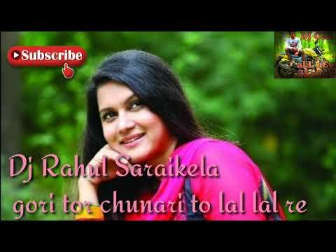 Gori_Tor_Chunari_to_Lal_Lal_Re Mix By# Dj  Rahul Saraikela