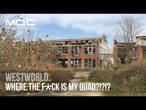Westworld: Where the F*ck is My Quad?!?!?!