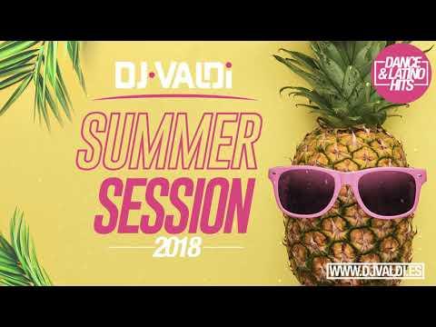 Sesión Verano 2018! 2 horas con los Temazos Dance, Reggaeton, Mombahton, House & EDM del momento