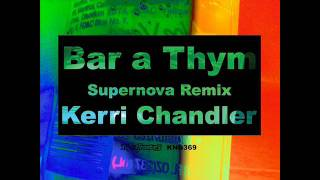 Kerri Chandler - Bar a thym (Supernova dub)