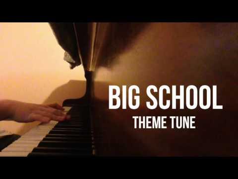 Big School Theme Tune (Piano) - Test Video