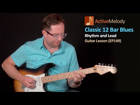 Blues Guitar Lessons - Classic 12 Bar Blues Rhythm and Lead - EP149
