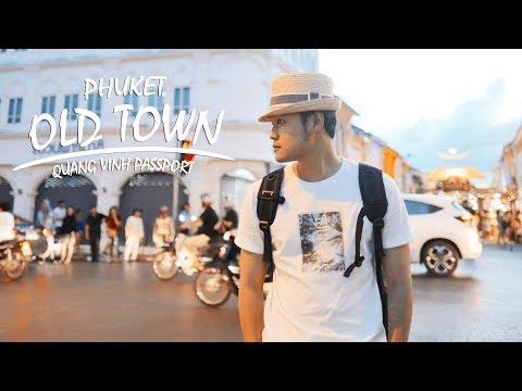 Quang Vinh Passport Ep 30 - Thăm Chợ Đêm Phuket Old Town