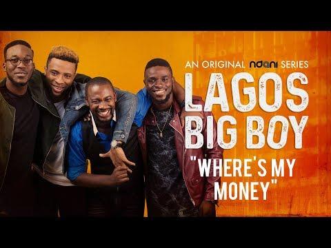Lagos Big Boy S1E9 : Where's My Money?