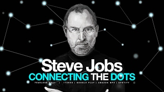 Steve Jobs - Connecting The Dots - Motivational Video