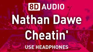 Nathan Dawe - Cheatin' | 8D AUDIO