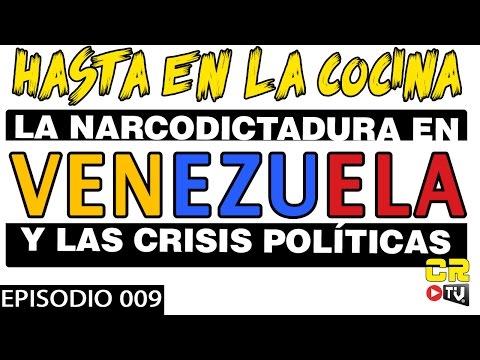 HASTA EN LA COCINA - LA NARCO DICTADURA EN VENEZUELA Y LAS CRISIS POLITICAS (EP 009)