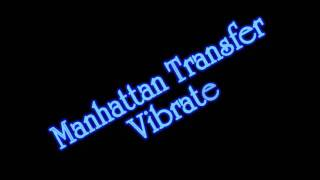 Watch Manhattan Transfer Vibrate video