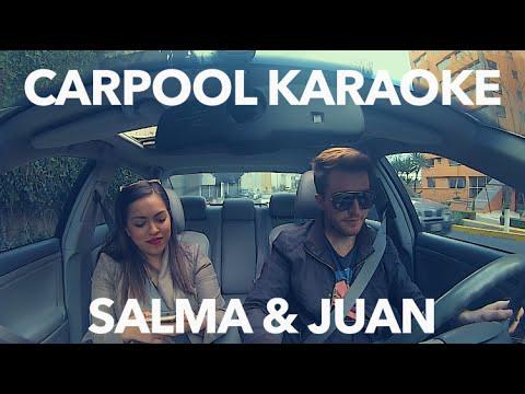 CARPOOL KARAOKE - SALMA Y JUAN