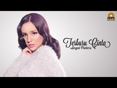 Angel Pieters - Terburu Cinta [ Lyric]