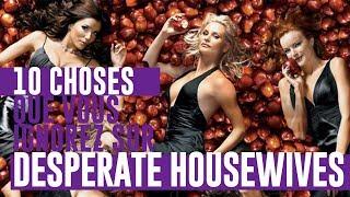 DESPERATE HOUSEWIVES : 10 CHOSES QUE VOUS IGNOREZ SUR LA SÉRIE !