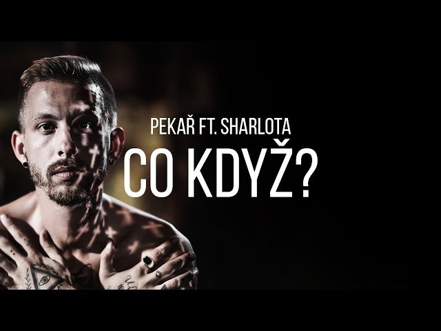 Pekař - Co když? feat. Sharlota (OFFICIAL 4K)