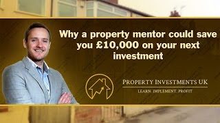 How A Property Mentor Could Save You 10k On Your Next Deal