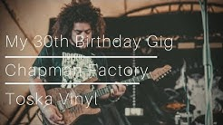 My 30th Birthday Gig | Factory Visit | GC Tour | Toska Vinyl
