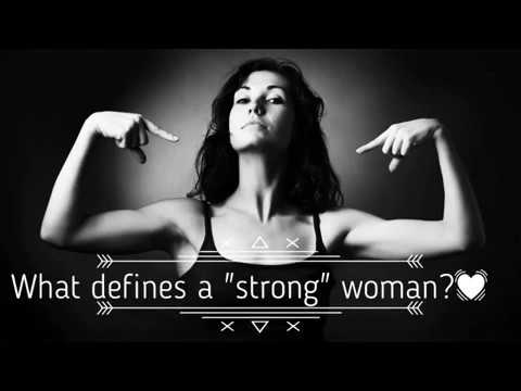 What defines a strong woman?💓 - YouTube