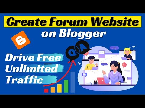 How to Create Forum Website on Blogger, Drive Free Traffic on Website and Get AdSense Approval?