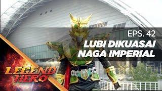 Download Video Legend Hero RTV : Lubi Dikuasai Naga Imperial (Episode 42) || Full MP3 3GP MP4