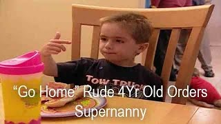 4 Yr Old Tells Supernanny To