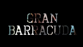 """Gran Barracuda"" Album Release [TRAILER]"