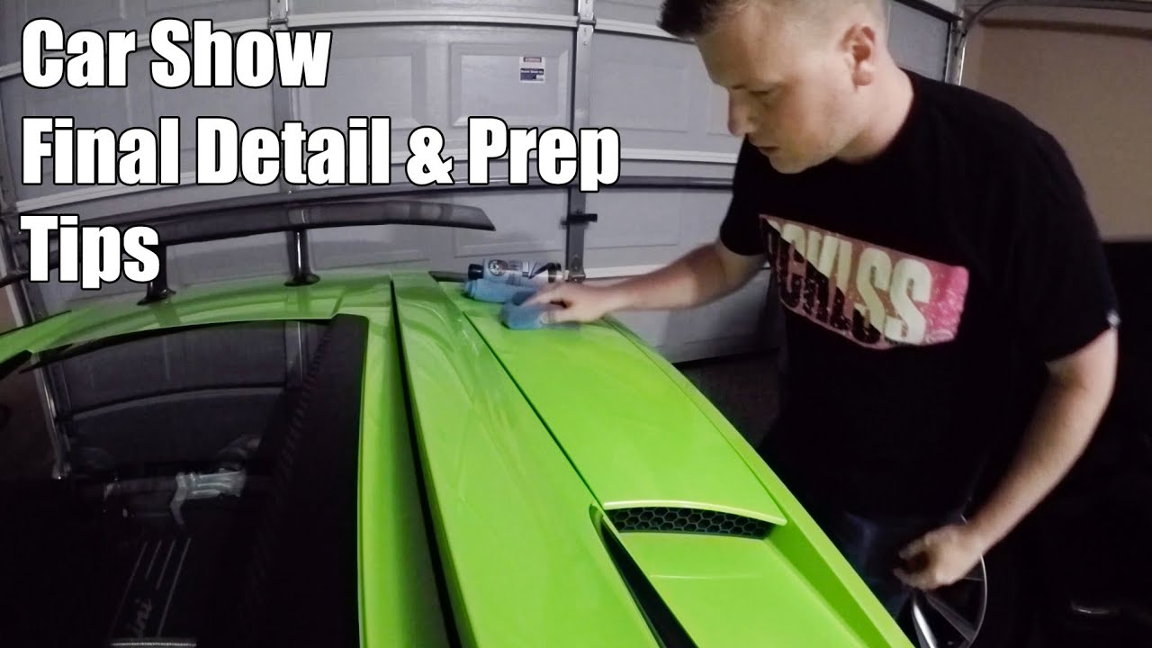 How To Detail Final Prep Your Car For A Car Show YouTube - Show your car