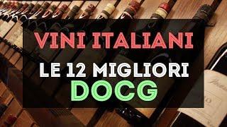 Vini Italiani: le 12 migliori DOCG thumbnail