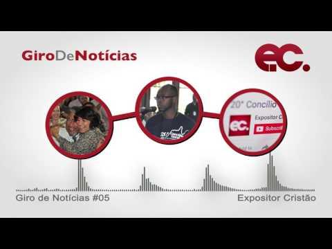 Giro De Noticias #005 - Eleição Episcopal - Decisão Conciliar - Expositor Cristão