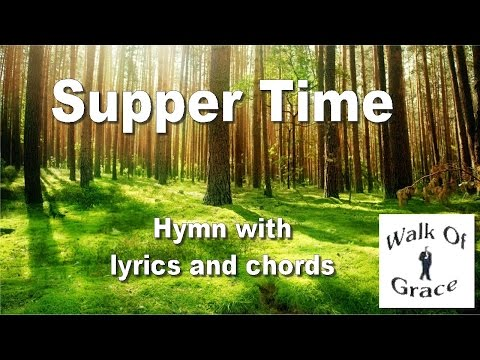 Supper Time - Hymn With Lyrics and Chords