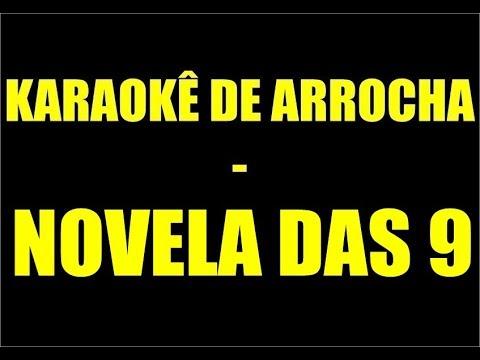 KARAOKÊ DE ARROCHA - NOVELA DAS 9