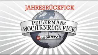 PEILERMAN´S JAHRESRÜCKFICKRAP (OFFICIAL HD VERSION AGGROTV)