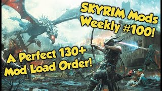 Remastering Skyrim with 130+ Mods in 2019 - The Perfect Load Order (Skyrim Weekly Mods #100)