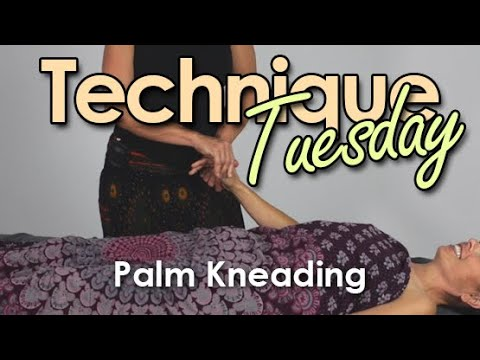 Technique Tuesday - Palm Kneading