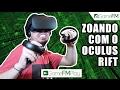 Zoando com o Oculus Rift - GameFM Play Live VR