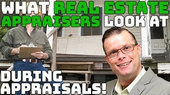 What Real Estate Appraisers Look at During an Appraisal!