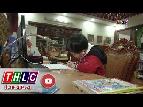 học tiếng lào online - Thời sự Lào Cai 20h00 (21/2/2020) Học trực tuyến thời Covid-19 | THLC