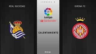 Calentamiento Real Sociedad vs Girona FC