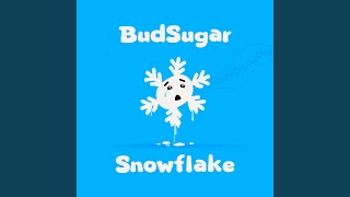 Provided to YouTube by Ditto Music Snowflake · Bud Sugar Snowflake ℗ Bud Sugar Released on: 2019-10-18 Auto-generated by YouTube.