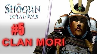 MORI CAMPAIGN - Shogun Total War Gameplay #5