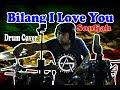 Bilang I Love You | Drum Cover