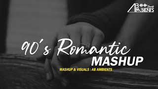 90's Romantic Mashup 2021 | AB Ambients | Bollywood Evergreen 90s Hits