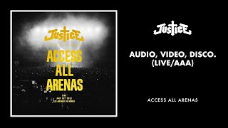 Video Justice - Audio, Video, Disco. (Live / AAA) download MP3, 3GP, MP4, WEBM, AVI, FLV Agustus 2018
