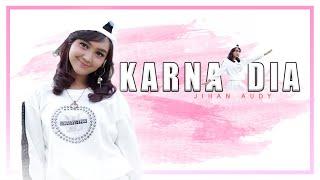 Download Jihan Audy – Karna Dia Mp3