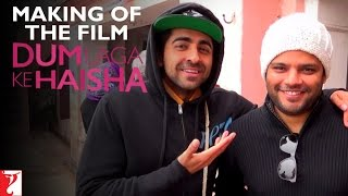 Making Of The Film - Dum Laga Ke Haisha | Ayushmann Khurrana | Bhumi Pednekar